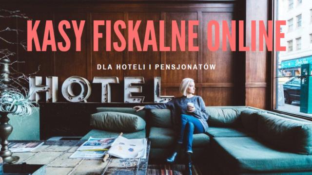 Hotele i pensjonaty – kasy fiskalne online