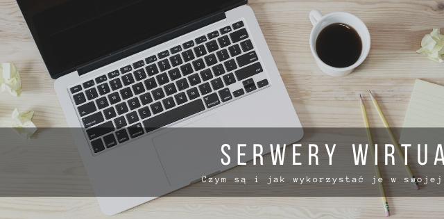 Serwery w chmurze – podstawa pracy zdalnej w wirtualnym biurze